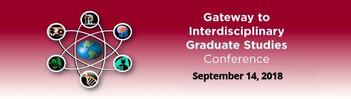 Gateway to Interdisciplinary Graduate Studies Conference