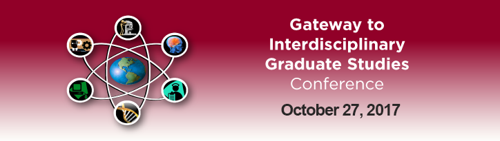 2017 Gateway to Interdisciplinary Graduate Studies Conference (GIGS)